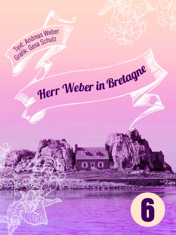 Andreas Weber Herr Weber in Bretagne