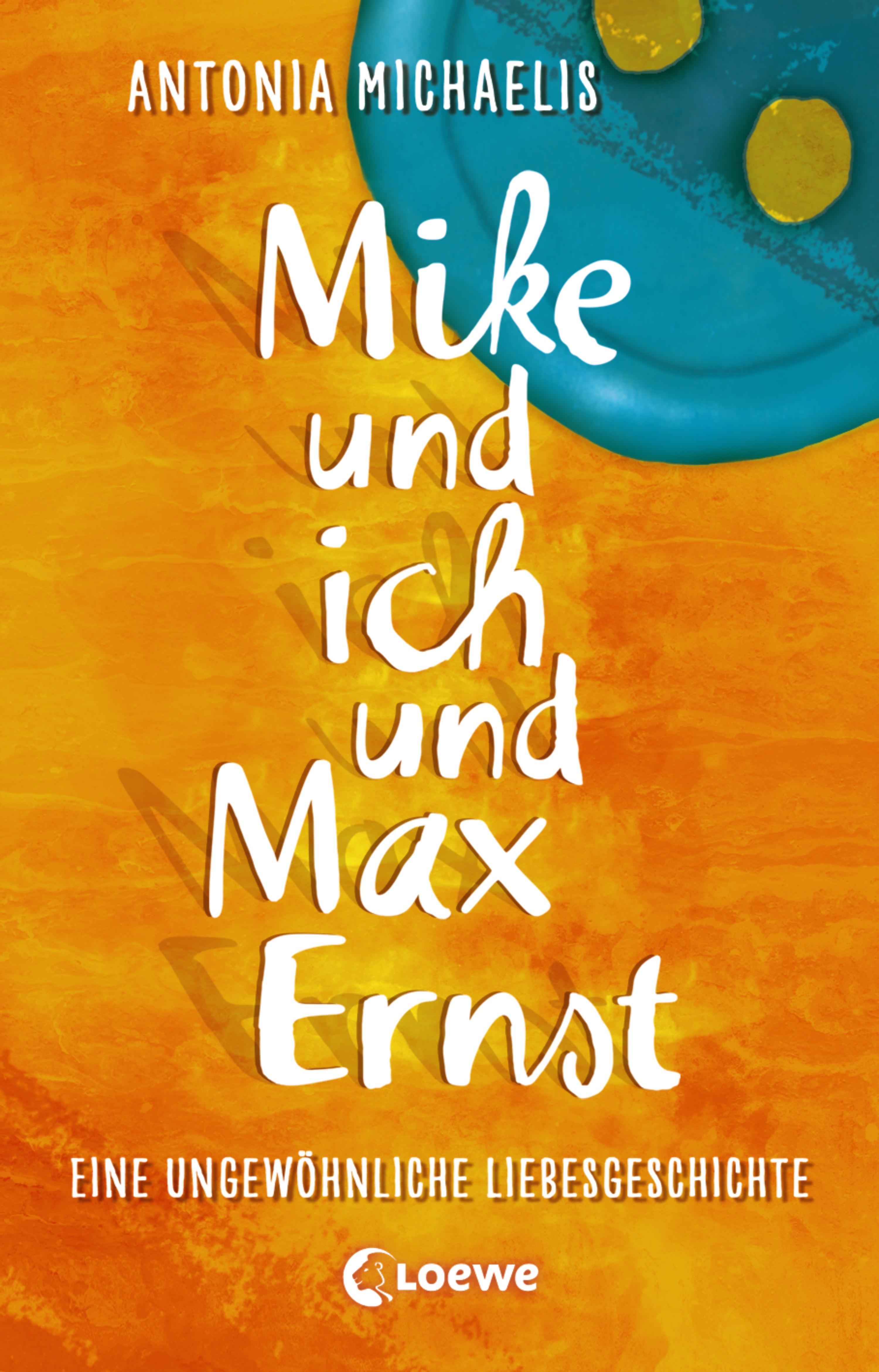 Antonia Michaelis Mike und ich und Max Ernst