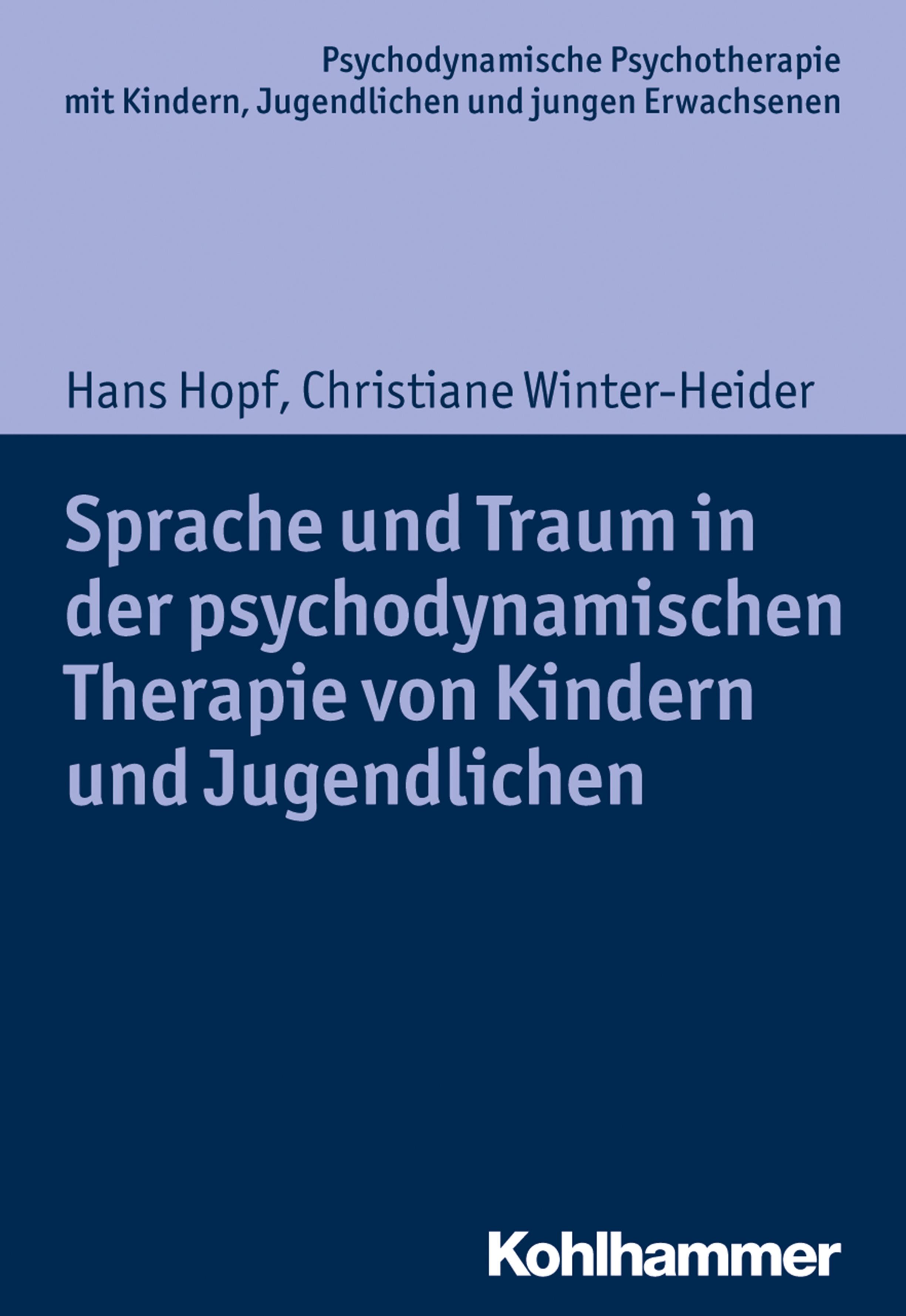 Hans Hopf Sprache und Traum in der psychodynamischen Therapie von Kindern und Jugendlichen christiane lhotta ursachen und auswirkungen der nutzung von computer und bildschirmspielen bei kindern