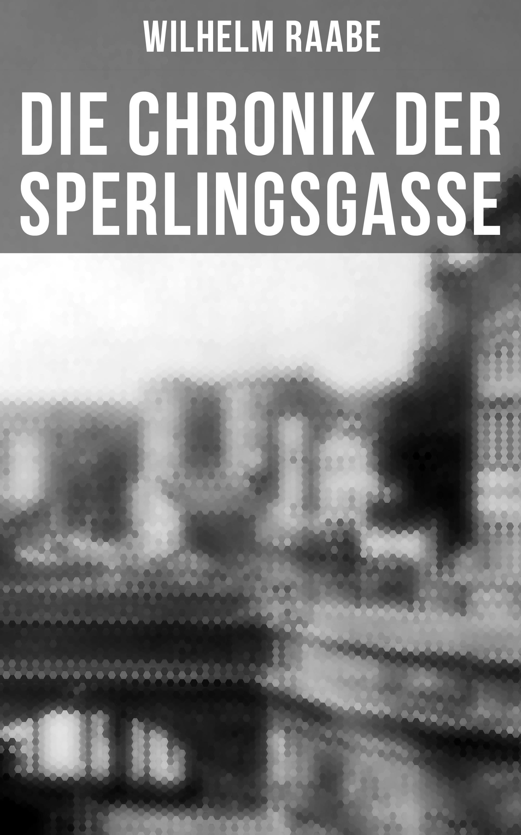 Wilhelm Raabe Die Chronik der Sperlingsgasse недорого