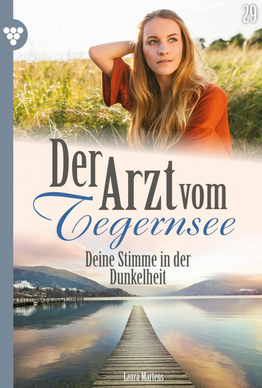 Laura Martens Der Arzt vom Tegernsee 29 – Arztroman laura martens der arzt vom tegernsee 20 – arztroman
