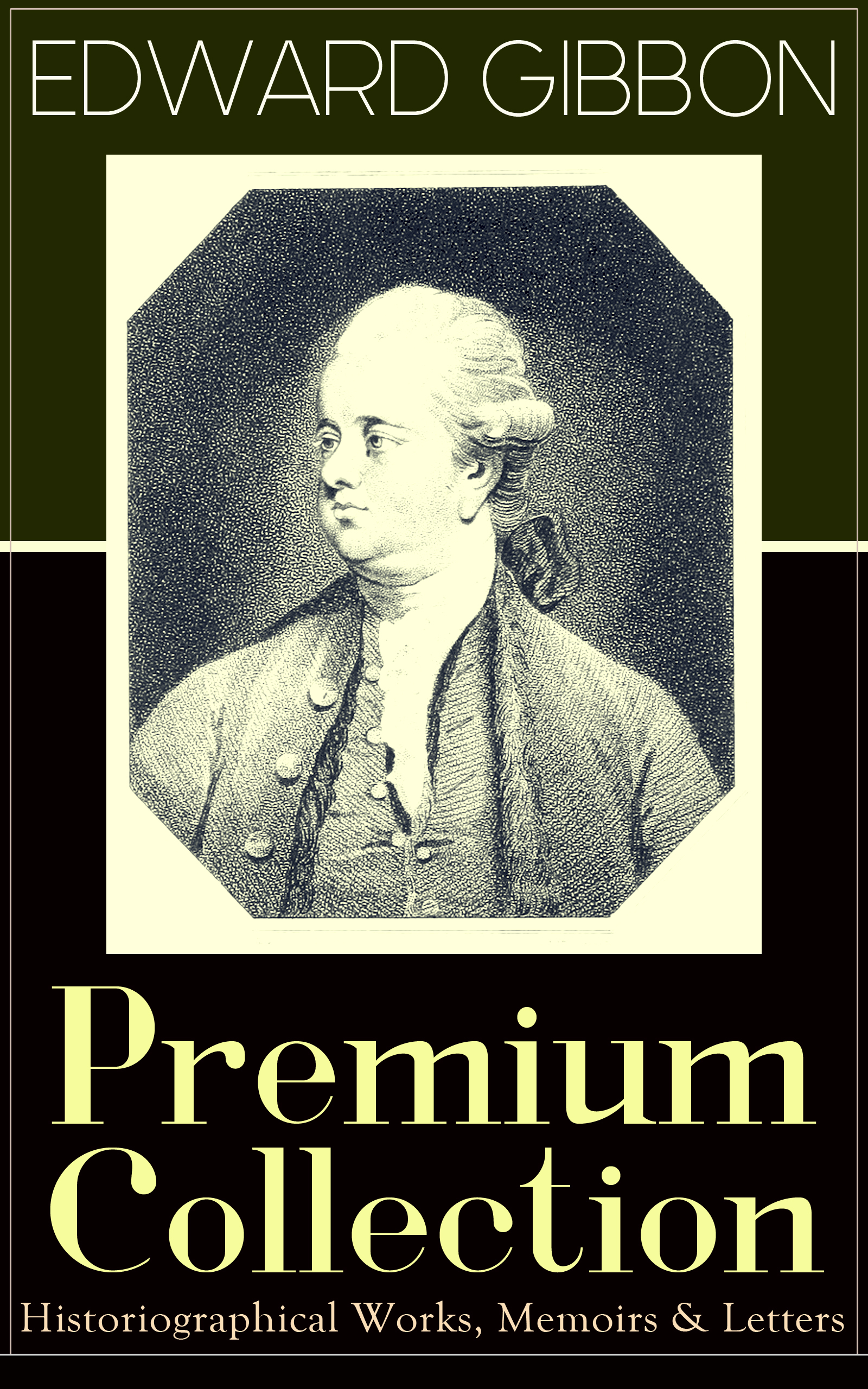 Edward Gibbon EDWARD GIBBON Premium Collection: Historiographical Works, Memoirs & Letters брюки edward achour
