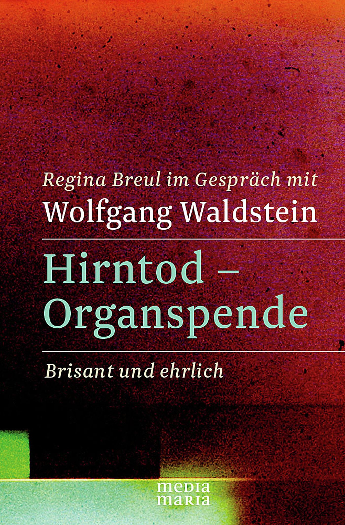 Regina Breul Hirntod - Organspende regina breul śmierć mózgu