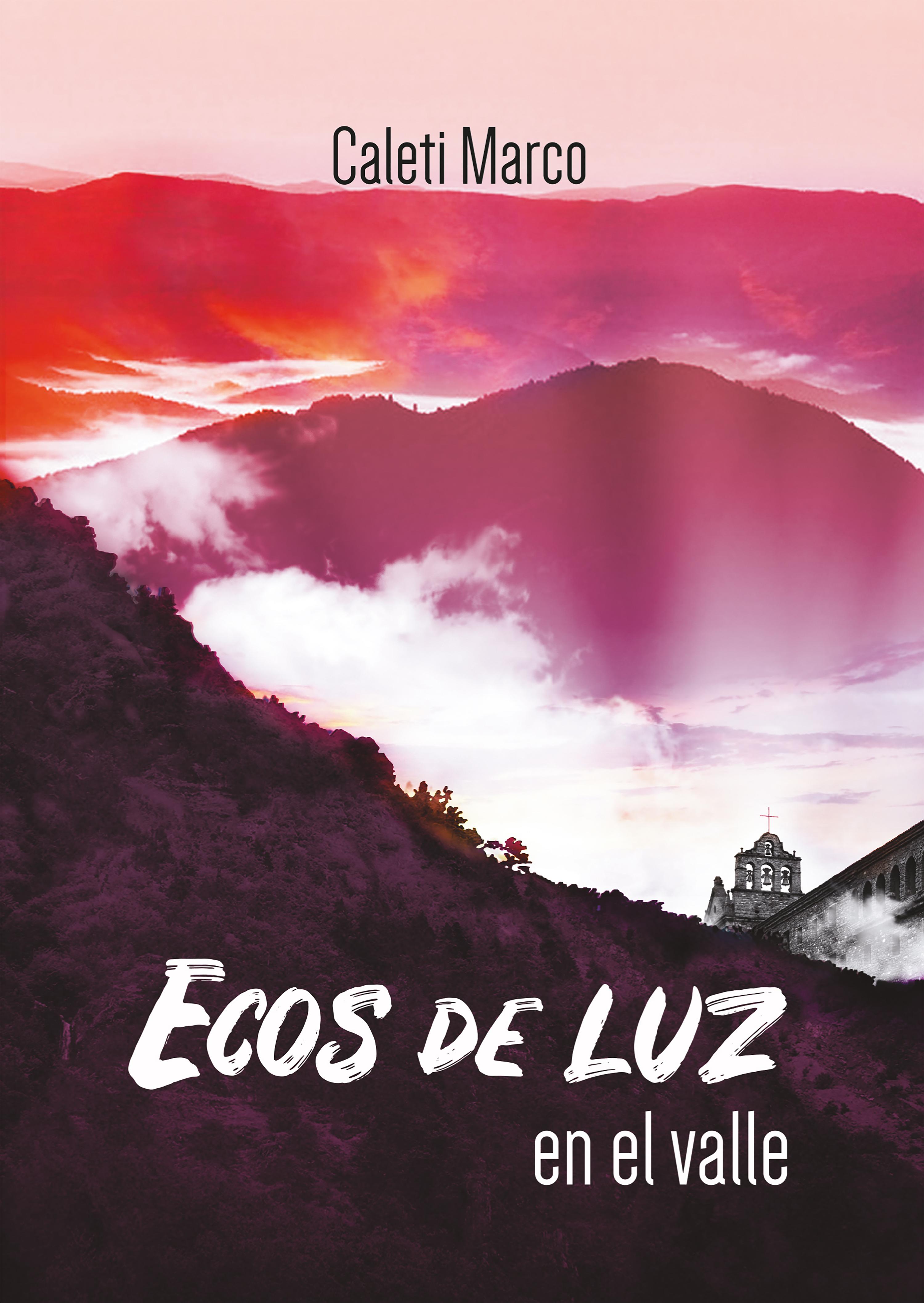 Caleti Marco Ecos de luz en el valle marco baratto la valle delle rose