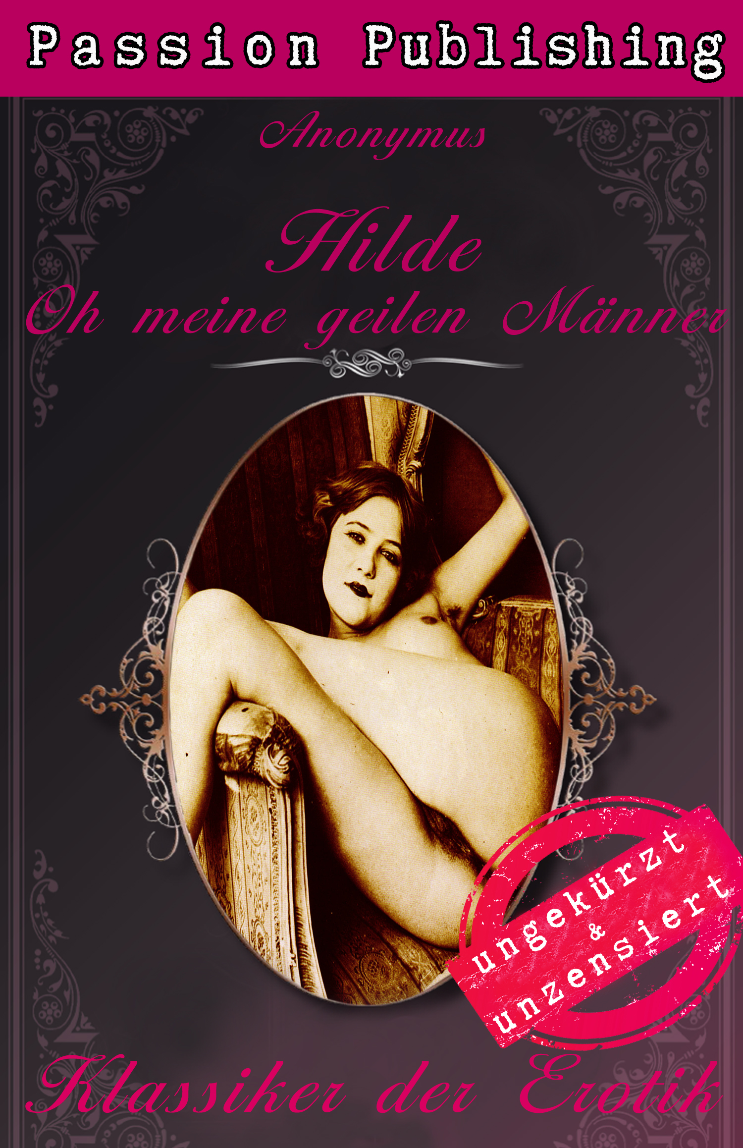 Anonymus Klassiker der Erotik 37: Hilde - Oh meine geilen Männer!