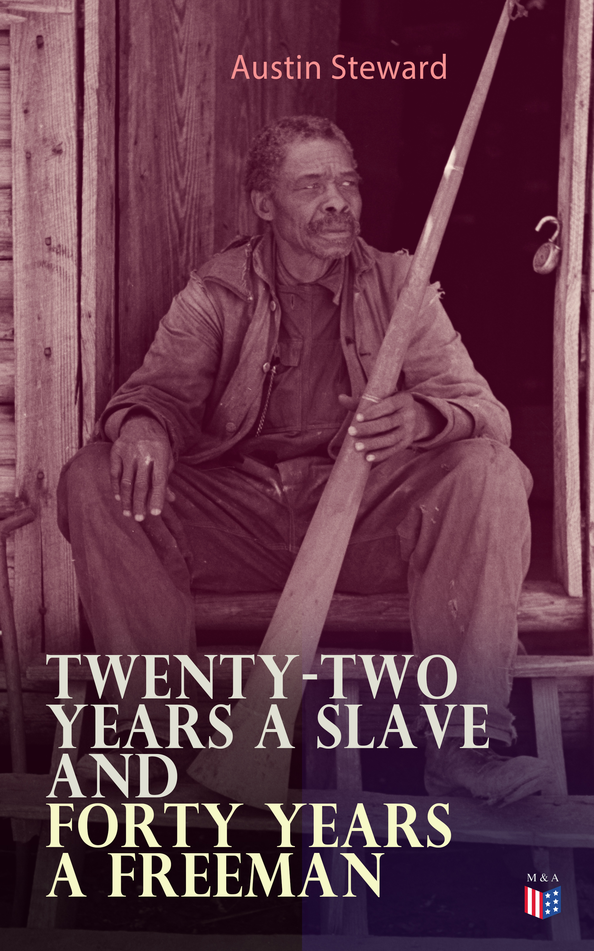 Austin Steward Twenty-Two Years a Slave and Forty Years a Freeman northup s 12 years a slave isbn 9785521054497