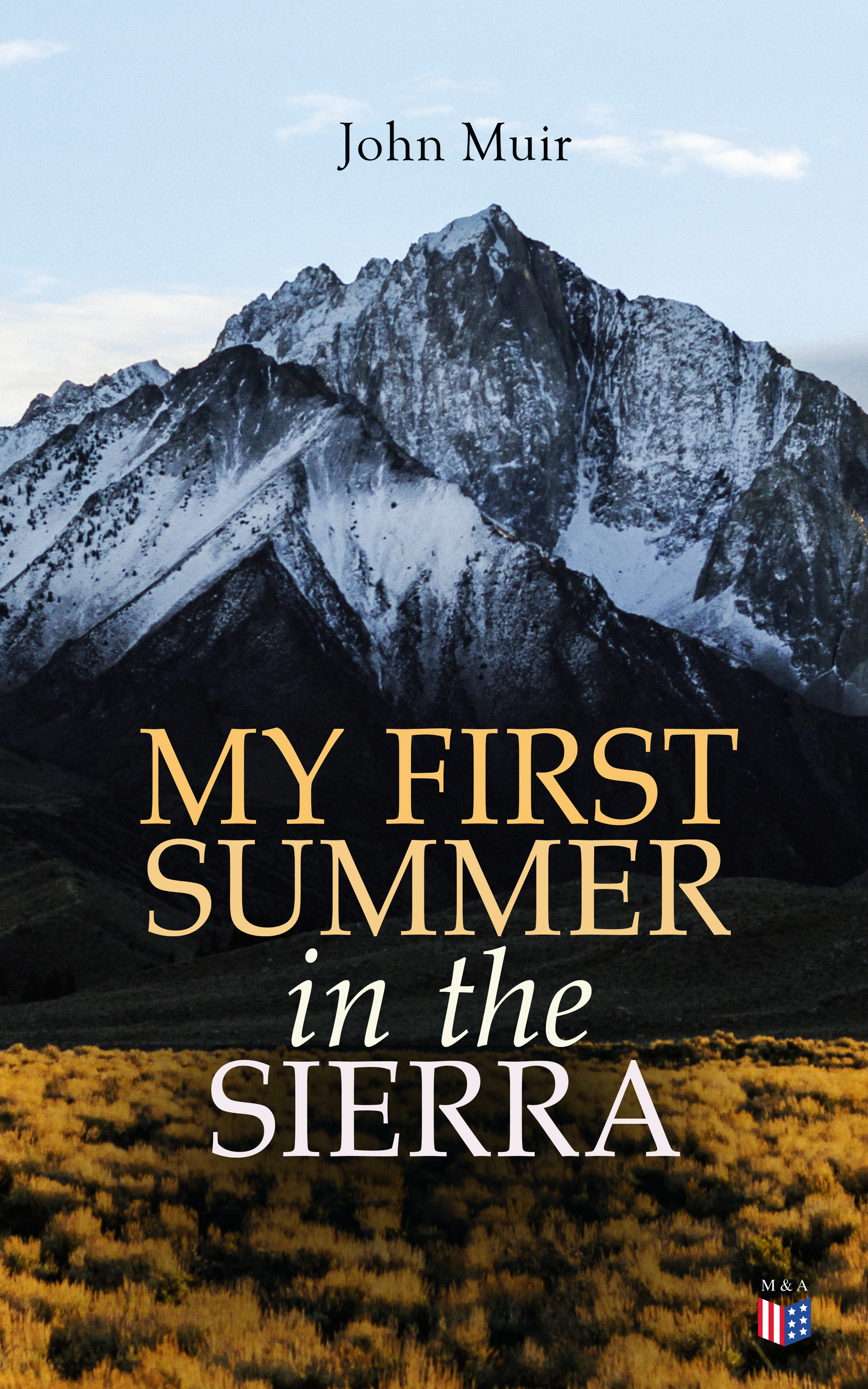 John Muir My First Summer in the Sierra (Illustrated Edition)