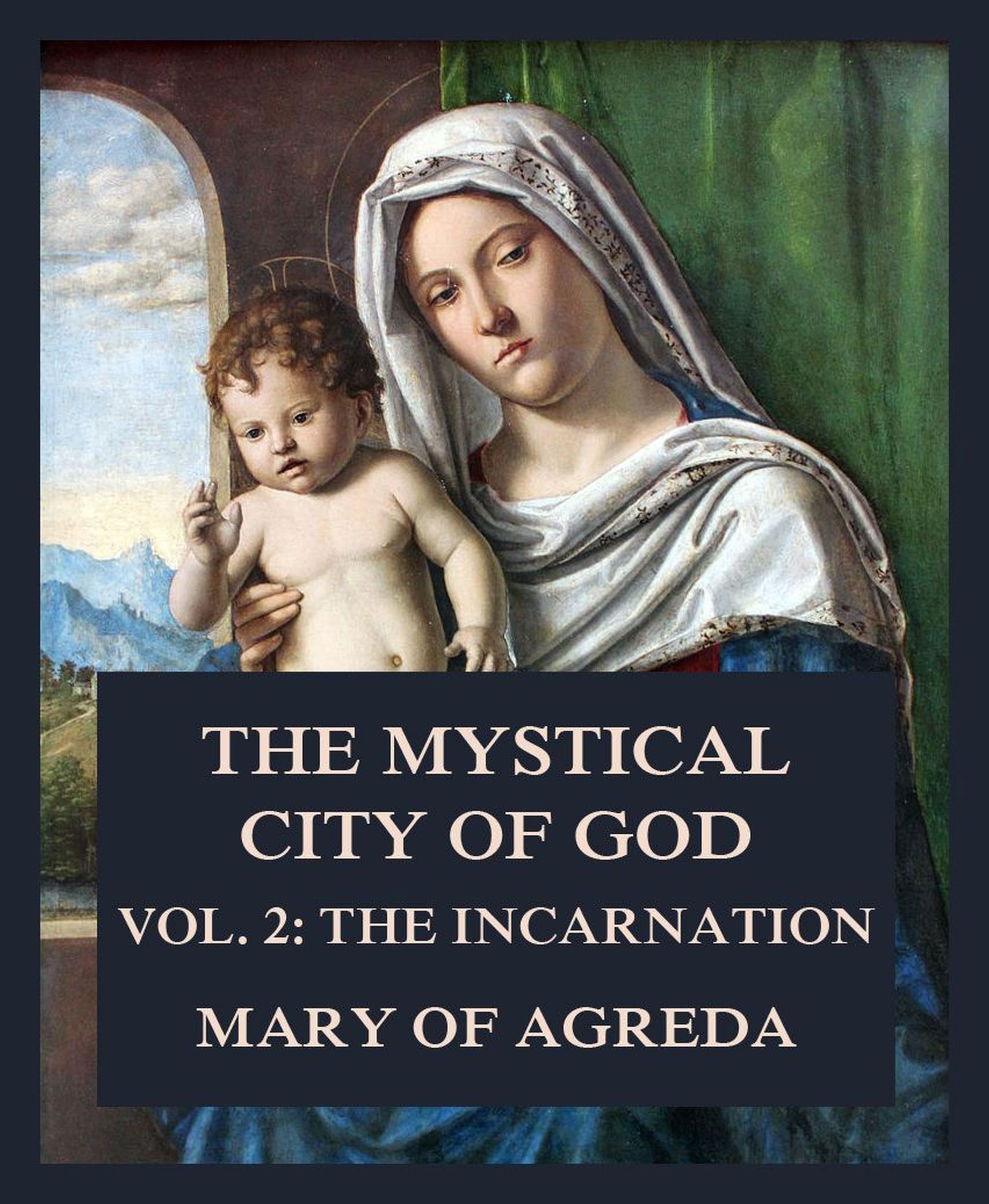 Mary of Agreda The Mystical City of God city of gold