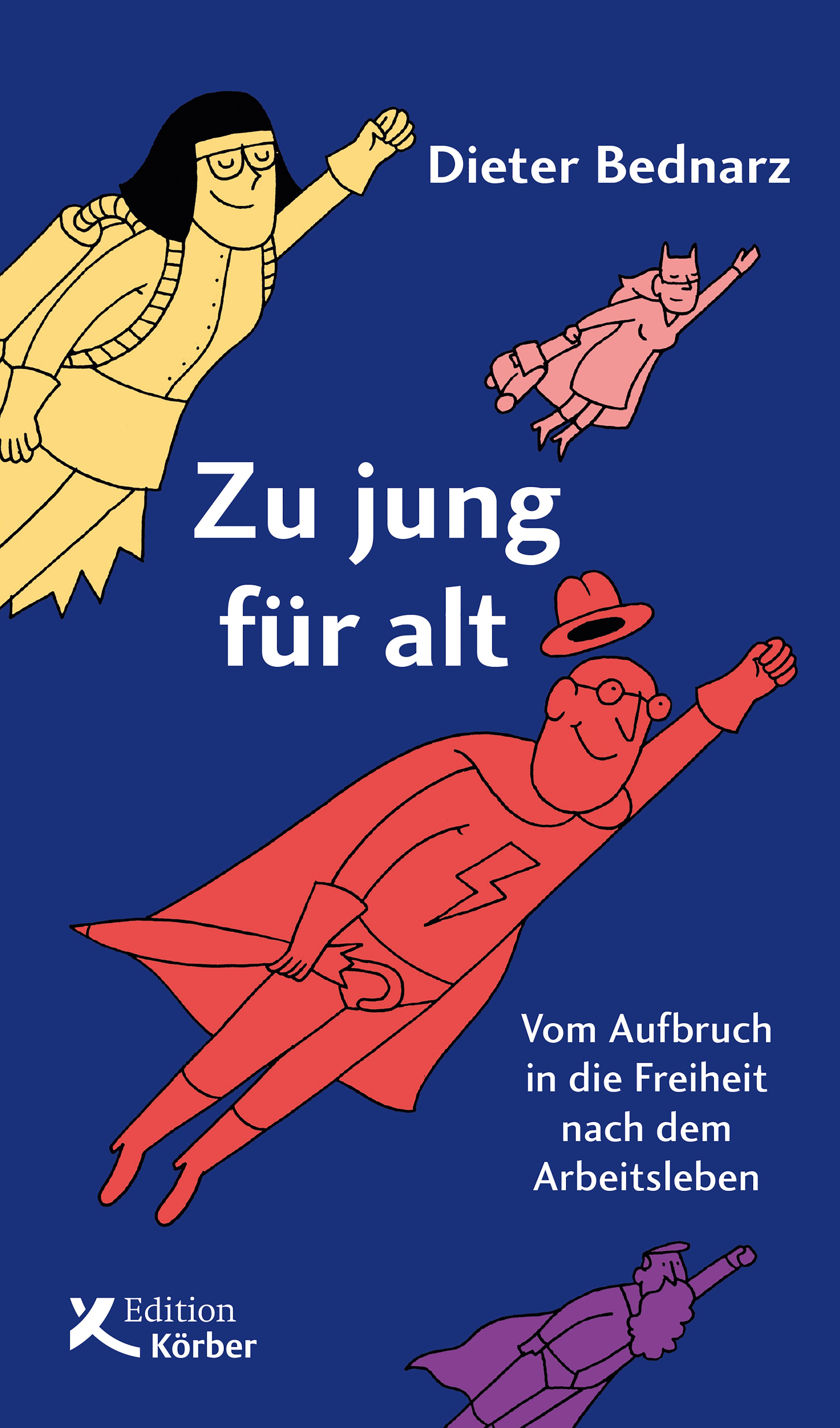 Dieter Bednarz Zu jung für alt