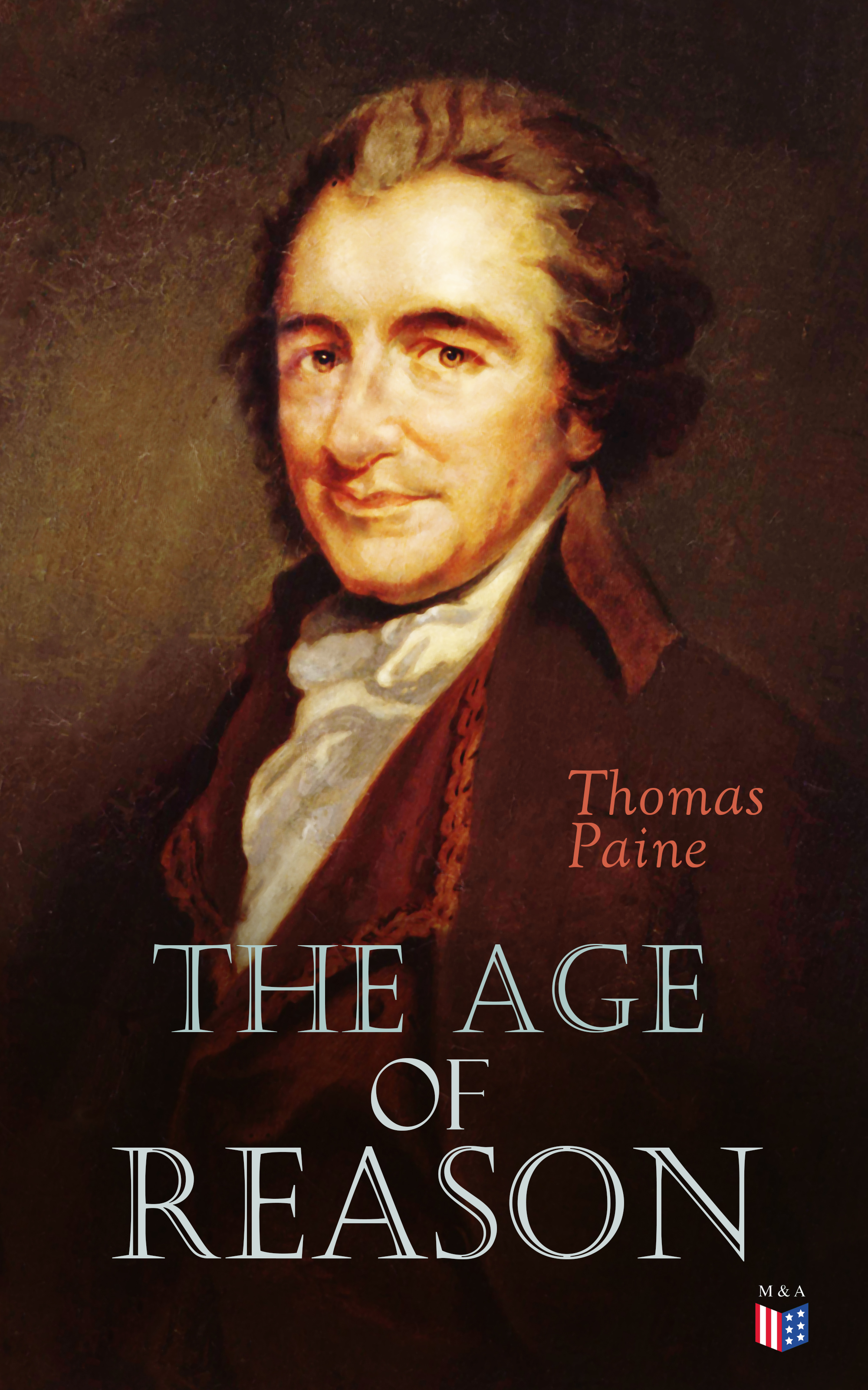 Thomas Paine The Age of Reason thomas paine the political works of thomas paine secretary for foreign affairs to the congress of the united