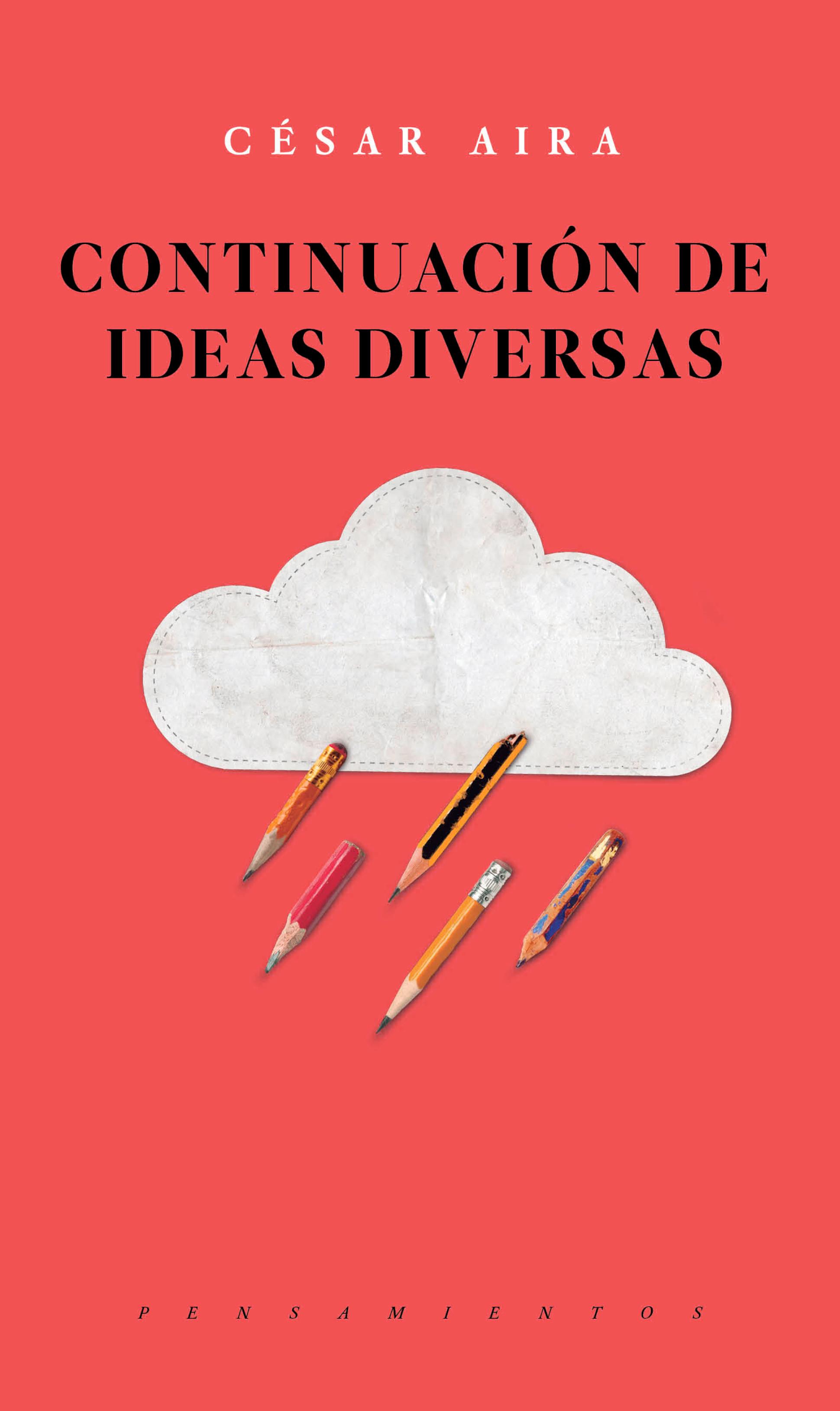 цена на Cesar Aira Continuación de ideas diversas