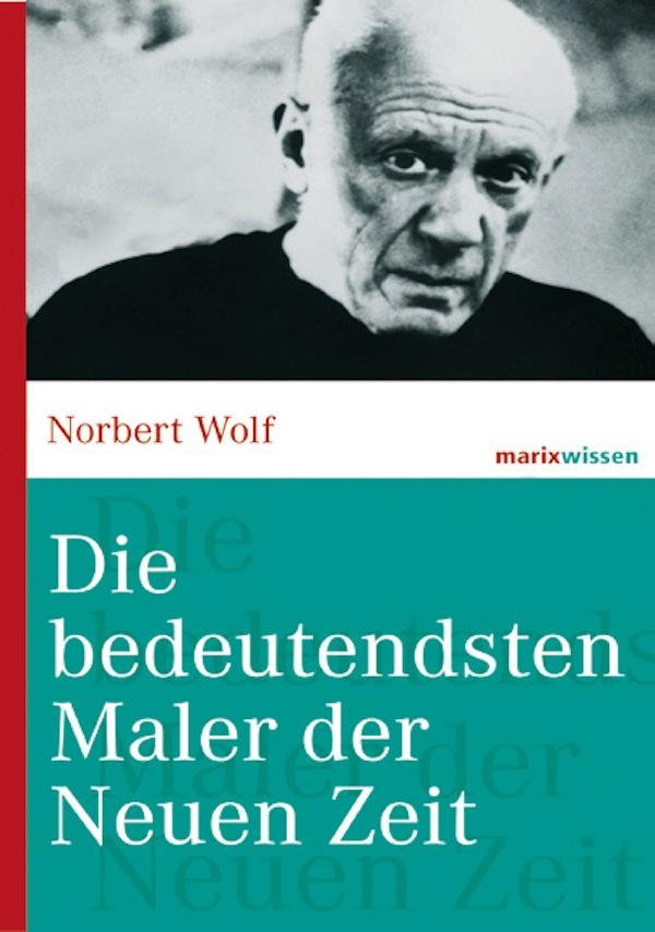 Norbert Wolf Die bedeutendsten Maler der Neuen Zeit