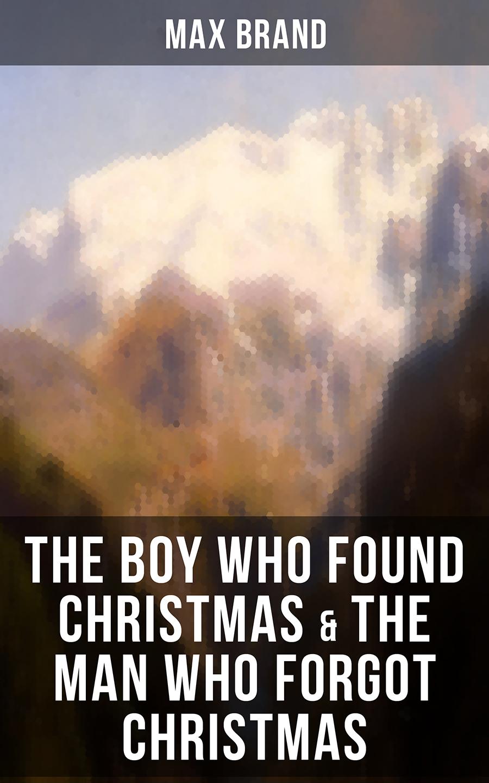 the boy who found christmas the man who forgot christmas