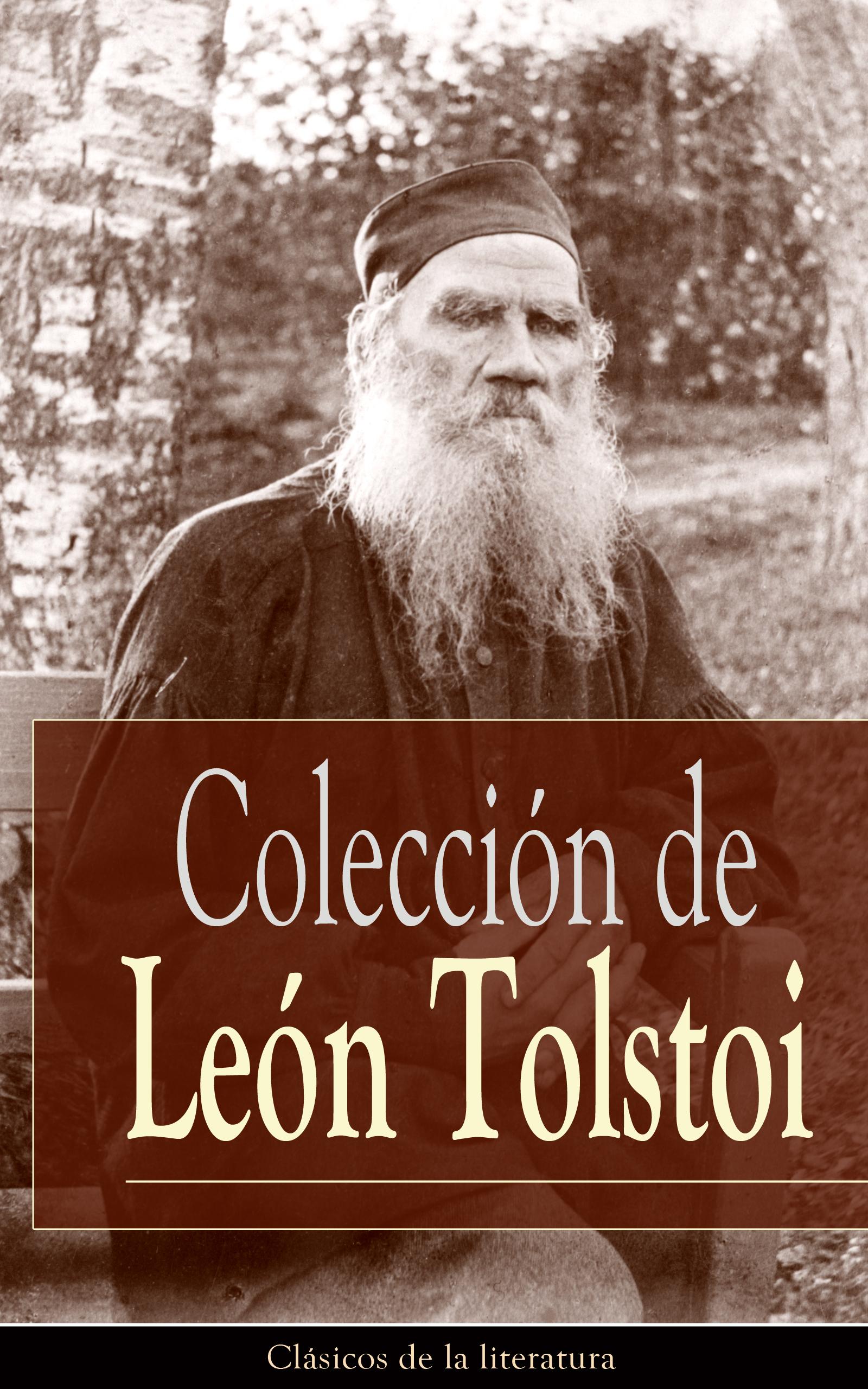 Leon Tolstoi Colección de León Tolstoi лев толстой tolstoi for the young select tales from tolstoi