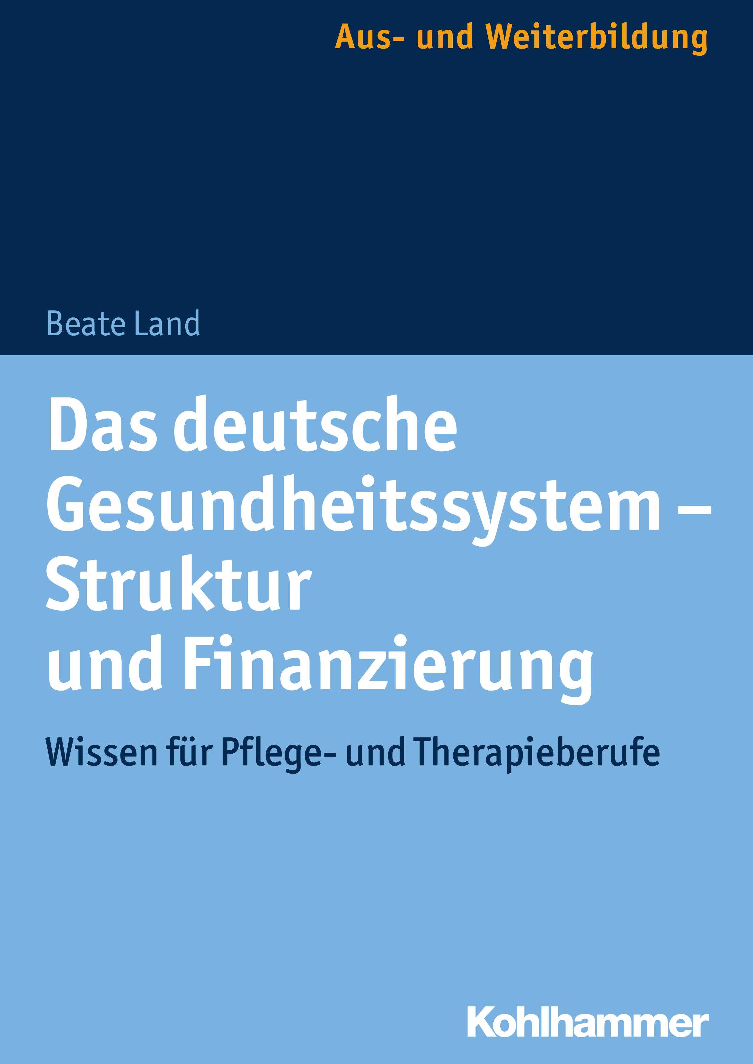 Beate Land Das deutsche Gesundheitssystem - Struktur und Finanzierung eike luetjen struktur und performance ostasiatischer finanzmarkte