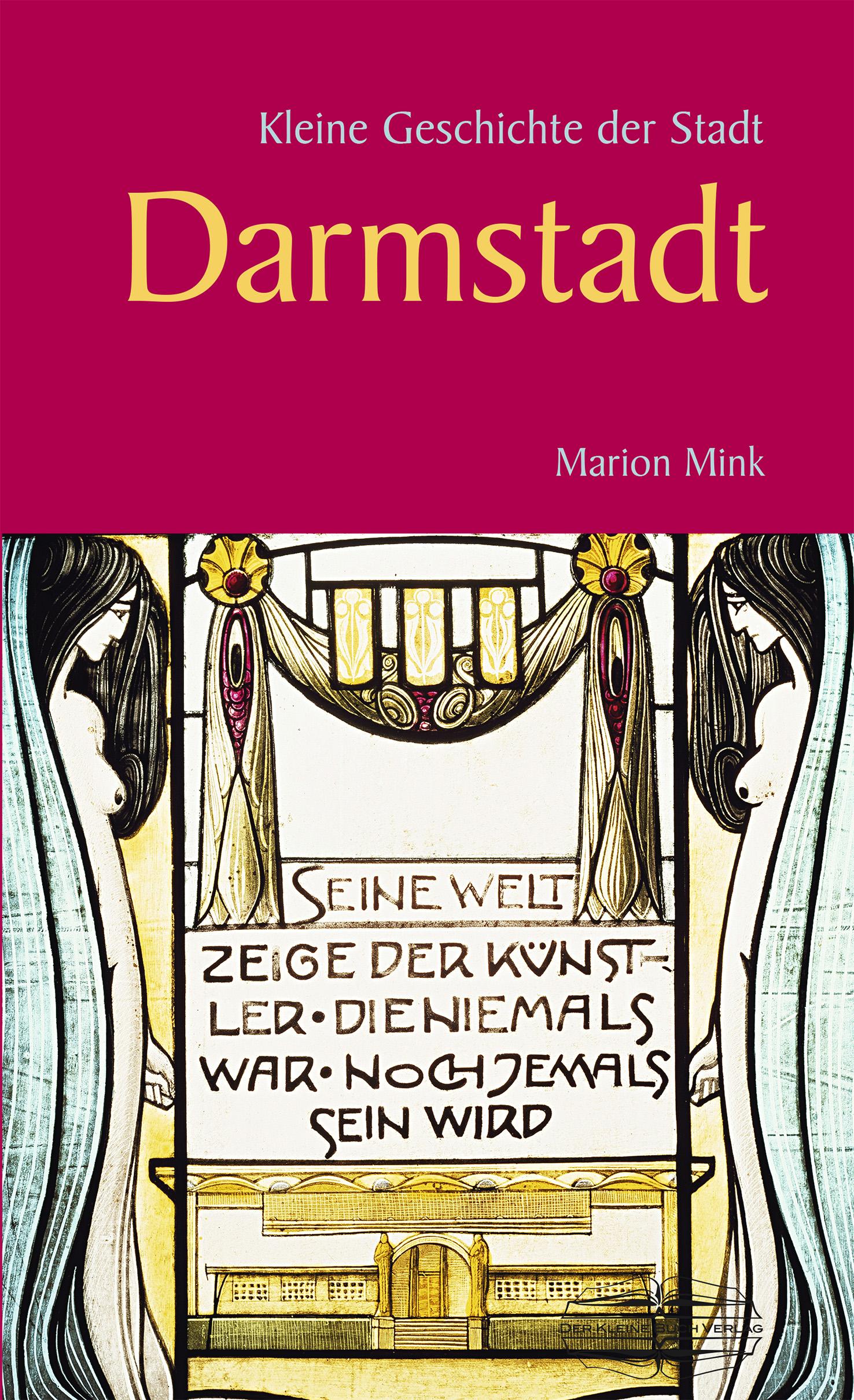 Marion Mink Kleine Geschichte der Stadt Darmstadt