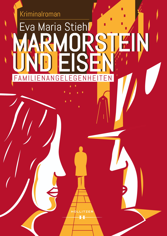 Eva Maria Stiehl Marmorstein und Eisen - Band 1: Familienangelegenheiten