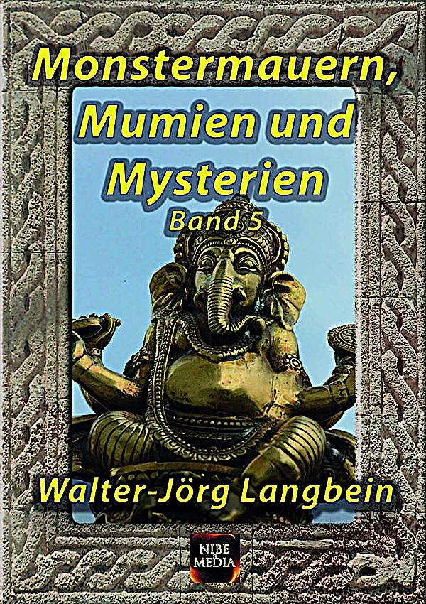 Walter-Jörg Langbein Monstermauern, Mumien und Mysterien Band 5 jörg schieb windows 10 erfolgreich ein und umsteigen