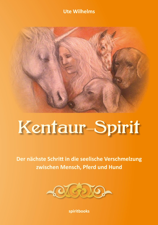 Ute Wilhelms Kentaur-Spirit kaiser wilhelms universität strassburg dissertationes philologicae argentoratenses selectae volume 12 latin edition