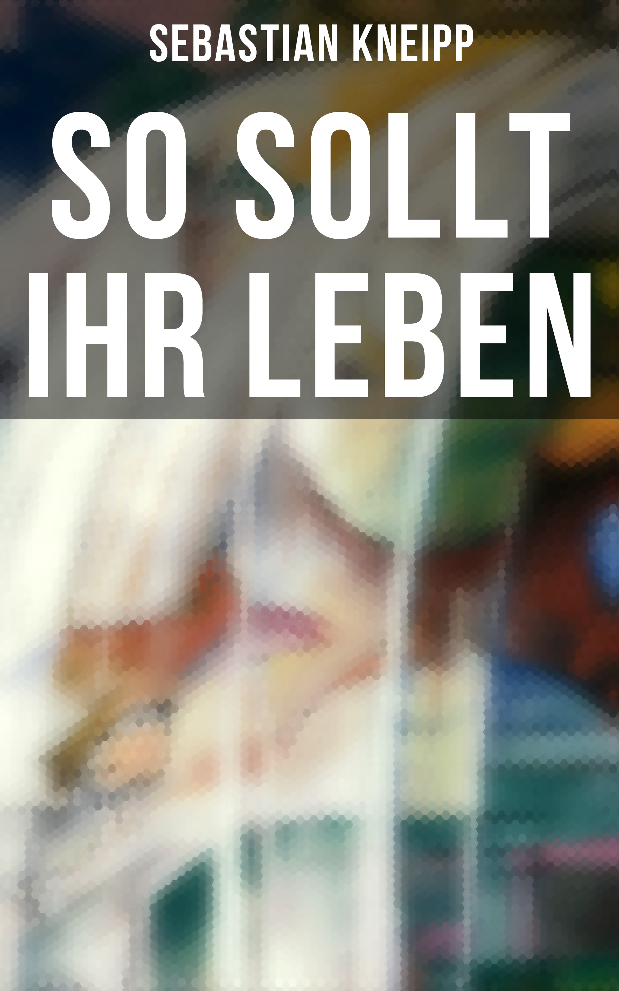 цена на Sebastian Kneipp So sollt ihr leben