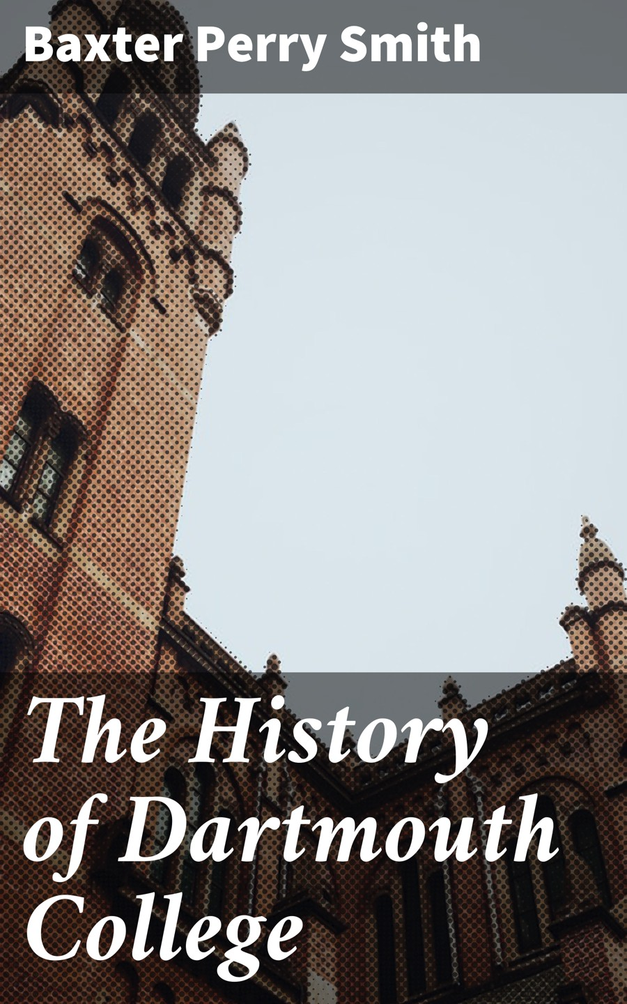 цены Baxter Perry Smith The History of Dartmouth College