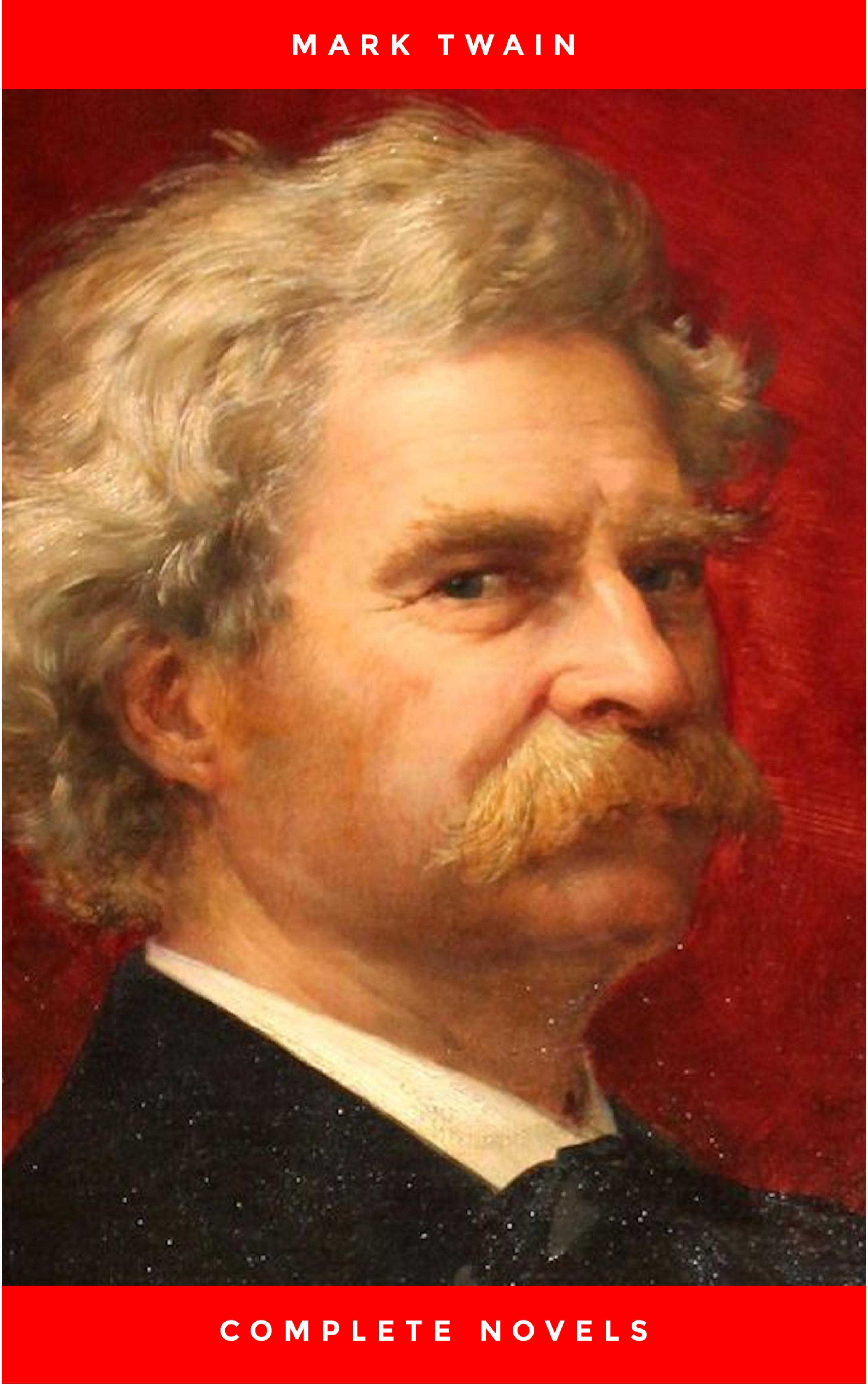 mark twain the complete novels the greatest writers of all time