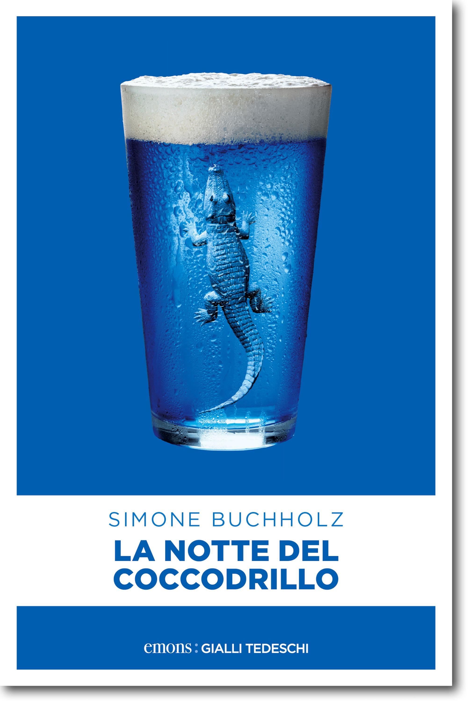 цена на Simone Buchholz La notte del coccodrillo