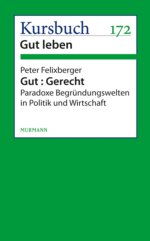 Peter Felixberger Gut : Gerecht. полусапоги gut gut mp002xw19pzd