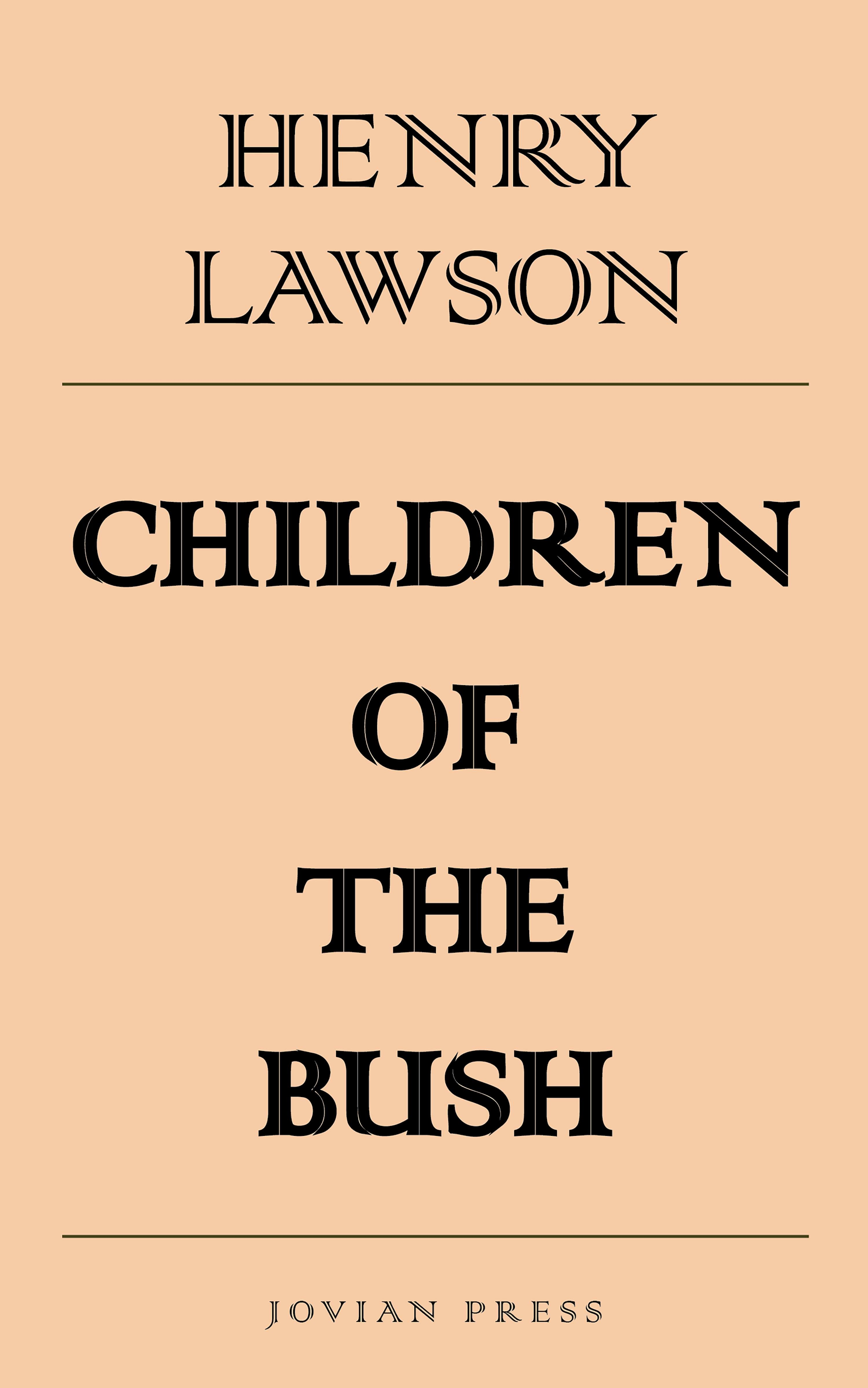 Henry Lawson Children of the Bush mike lawson the payback