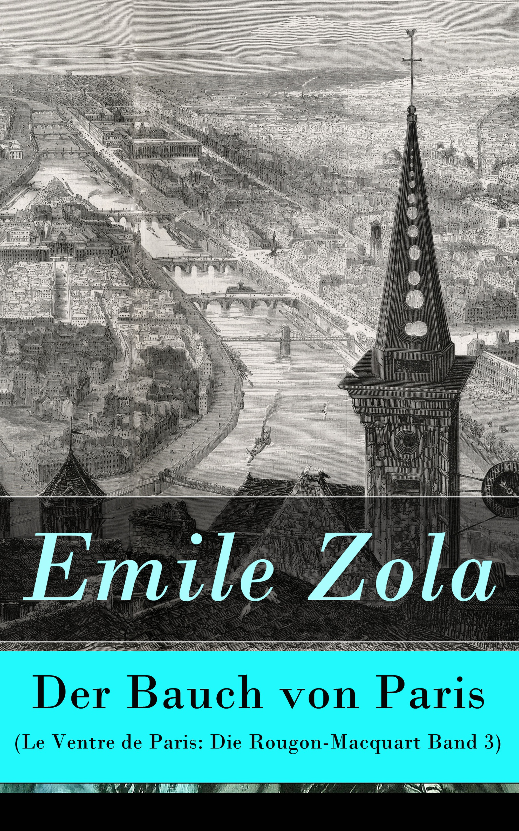 Emile Zola Der Bauch von Paris (Le Ventre de Paris: Die Rougon-Macquart Band 3) zola emile le ventre de paris