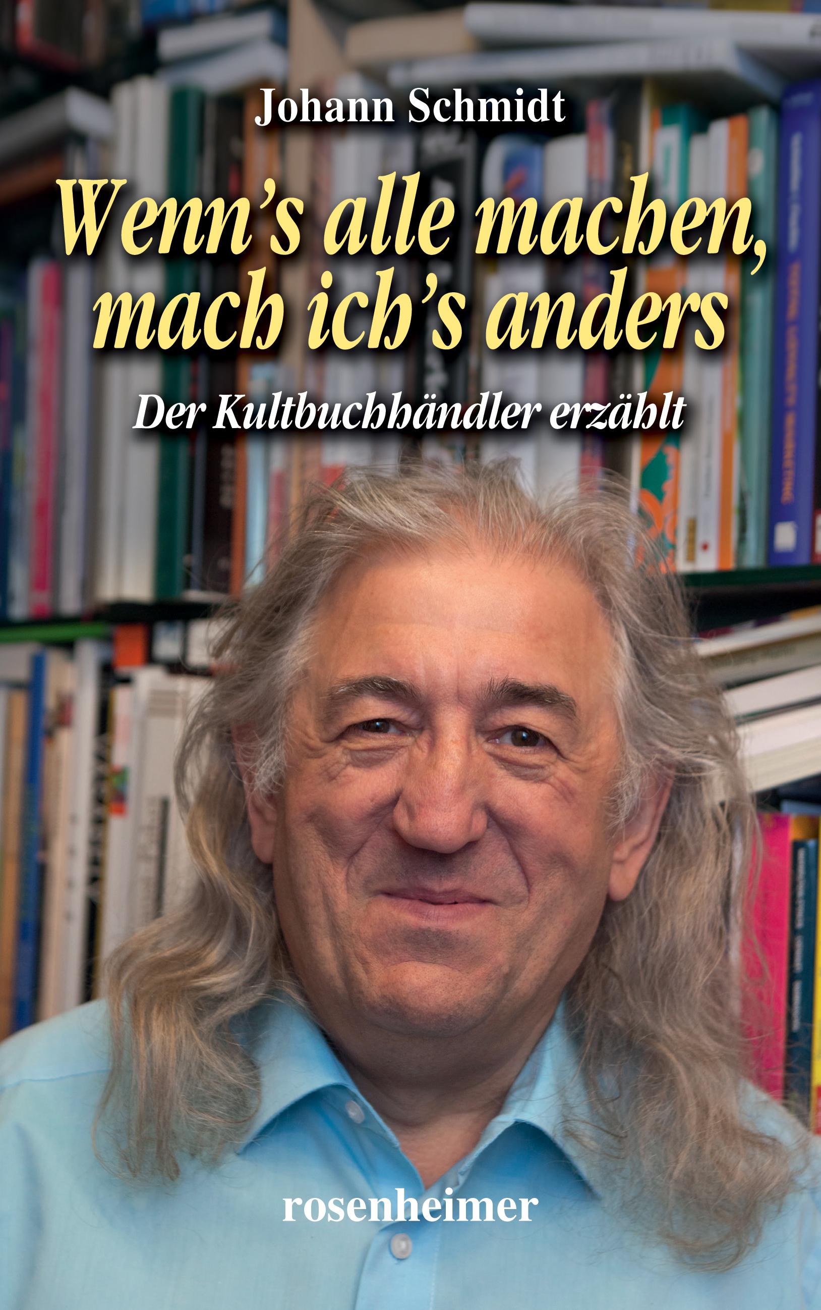 Johann Schmidt Wenn's alle machen, mach ich's anders