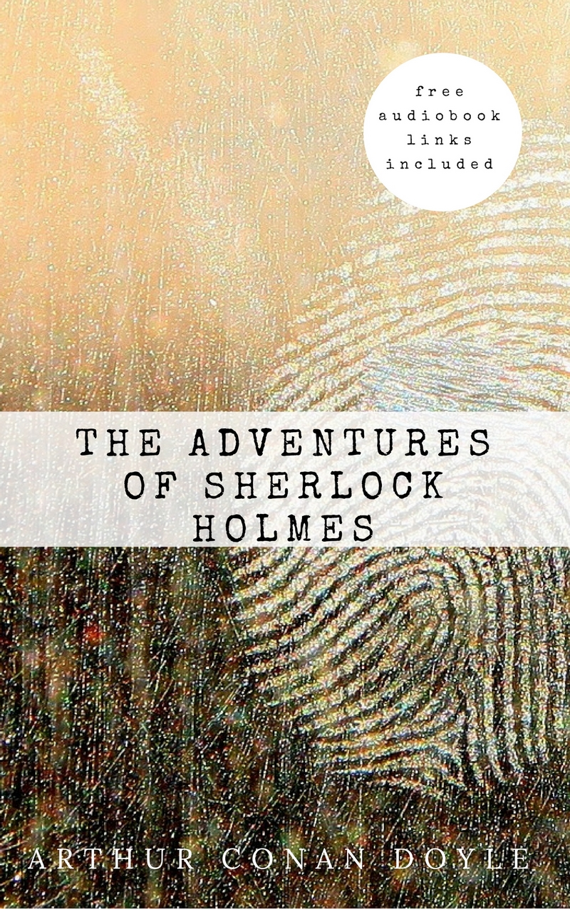 Arthur Conan Doyle Arthur Conan Doyle: The Adventures of Sherlock Holmes (The Sherlock Holmes novels and stories #3) doyle arthur conan the crime of the congo