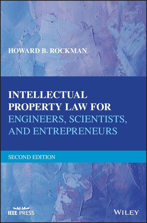 цена на Howard Rockman B. Intellectual Property Law for Engineers, Scientists, and Entrepreneurs