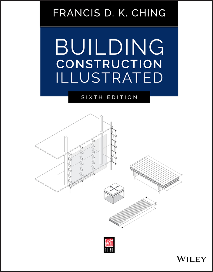 Francis Ching D.K. Building Construction Illustrated competition panels and diagrams construction and design manual