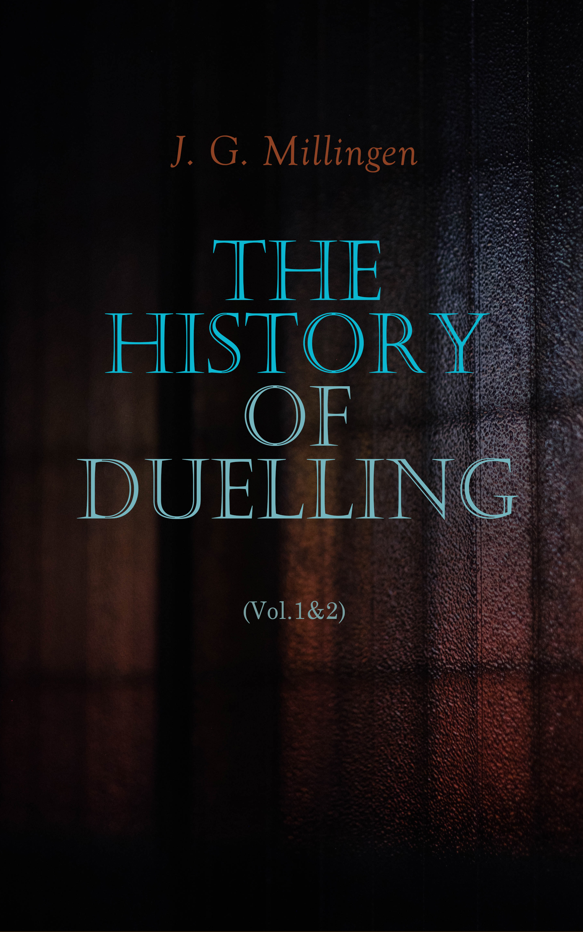 J. G. Millingen The History of Duelling (Vol.1&2) goodwyn barmby the return of the swallow and other poems