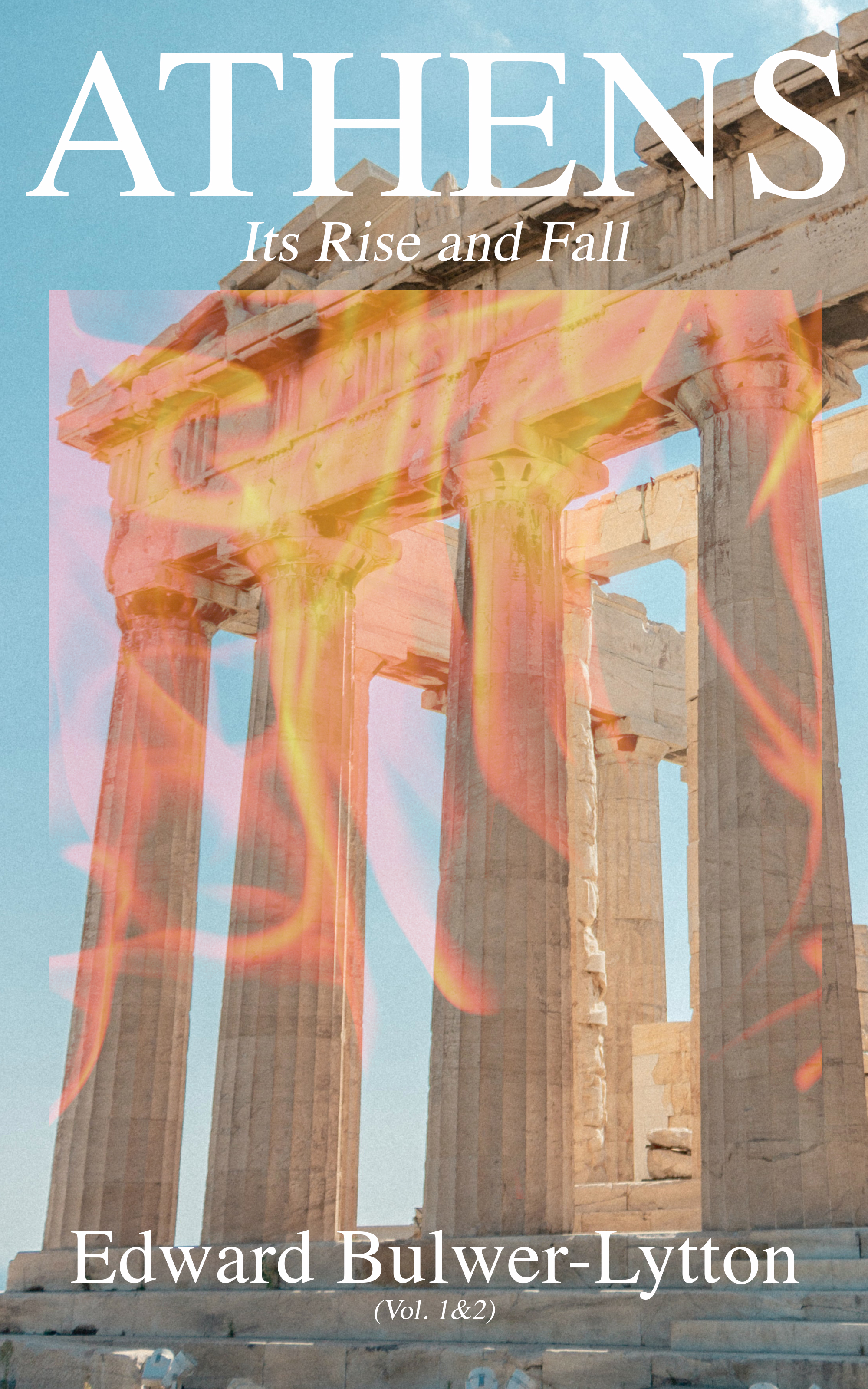 Athens - Its Rise and Fall (Vol. 1&2)