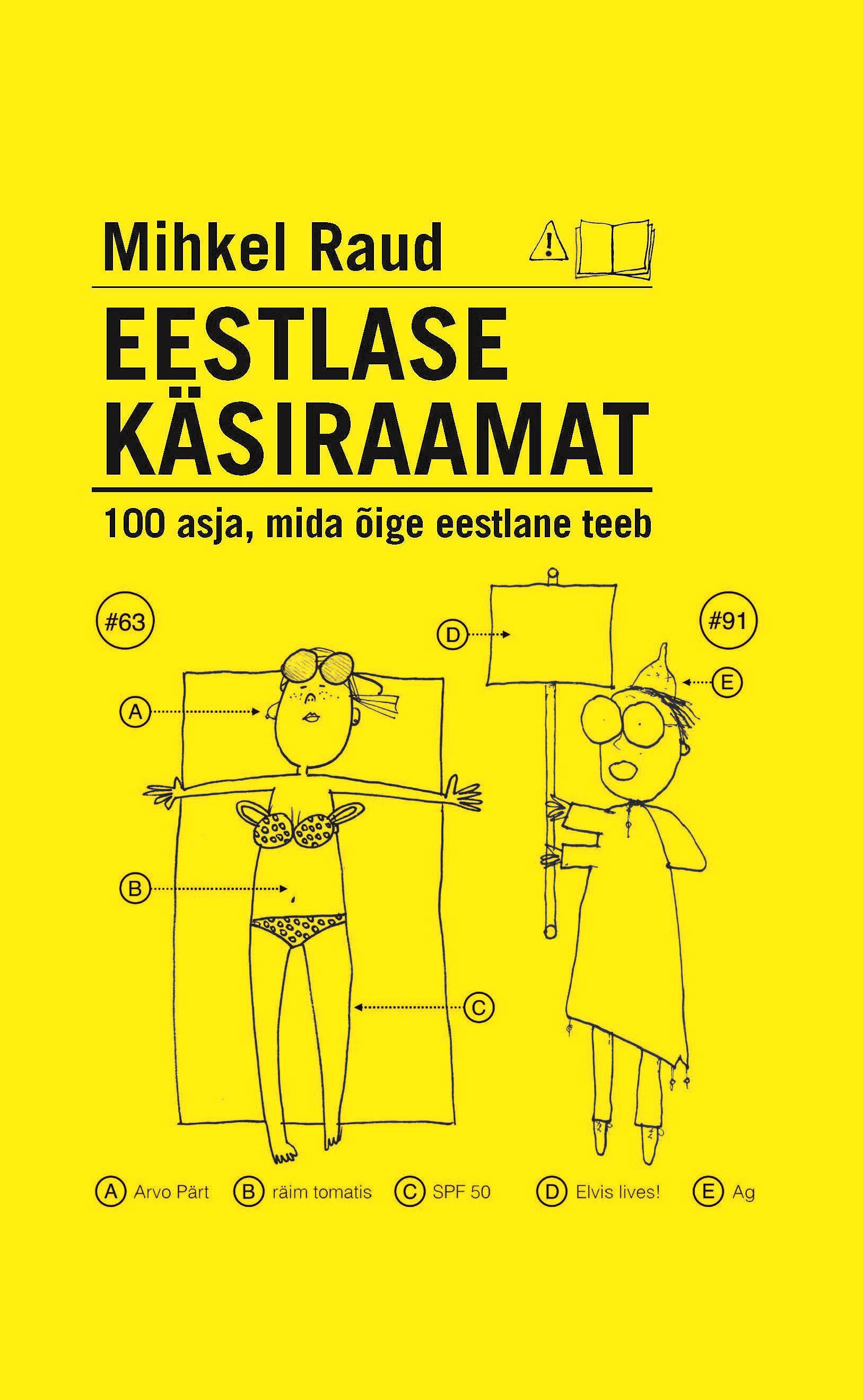 Mihkel Raud Eestlase käsiraamat. 100 asja, mida õige eestlane teeb vahur afanasjev serafima ja bogdan