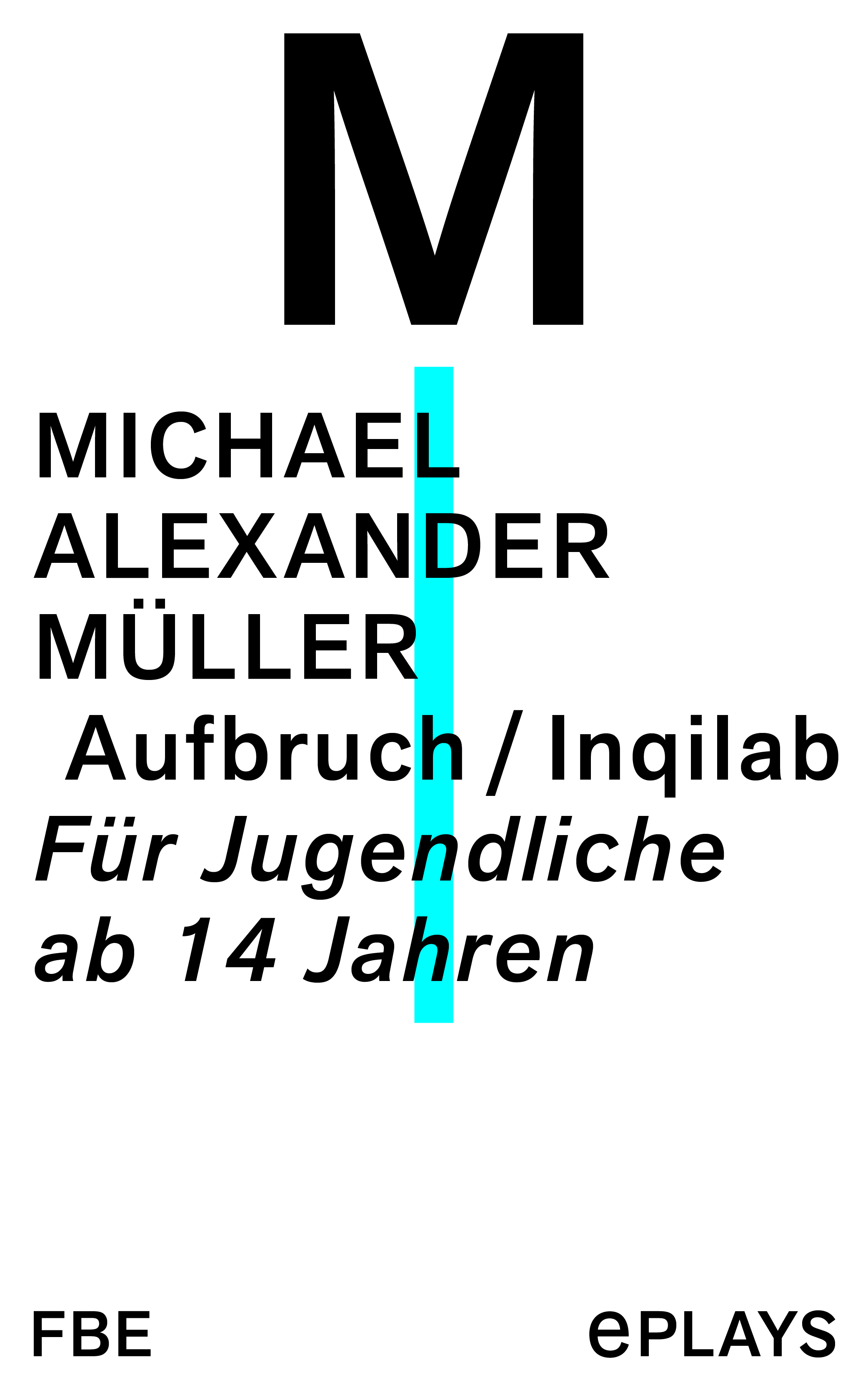 Michael Alexander Müller Aufbruch / Inqilab gerechtigkeit