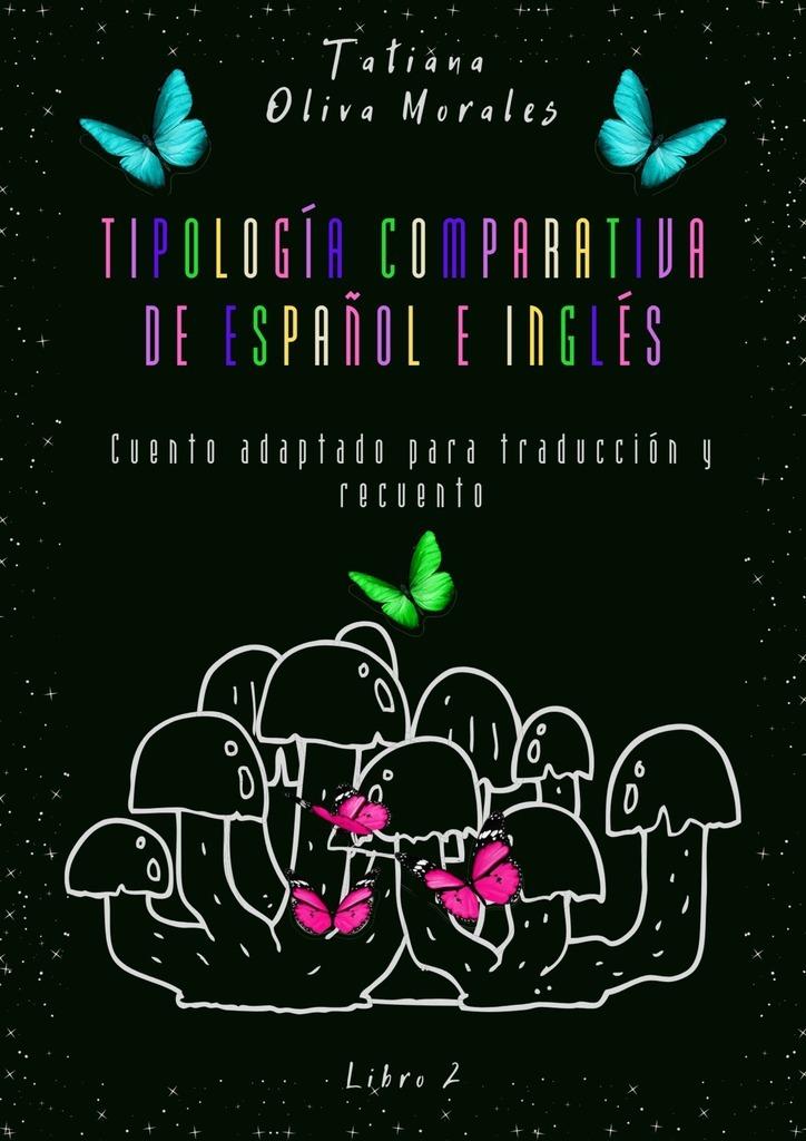 Tatiana Oliva Morales Tipología comparativa de español e inglés. Cuento adaptado para traducción y recuento. Libro2