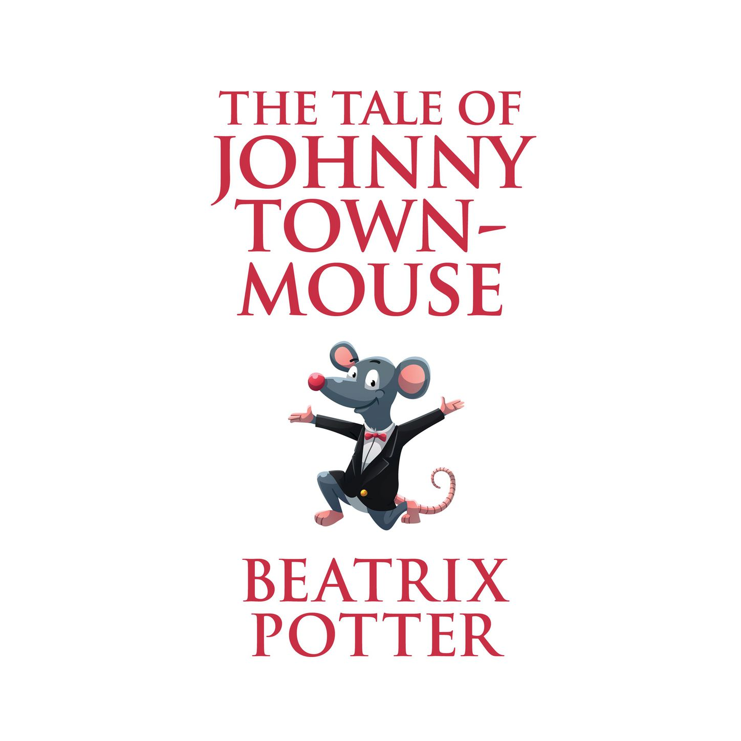 Beatrix Potter The Tale of Johnny Town-Mouse (Unabridged) rdr cd [green a1 ] town mouse and the