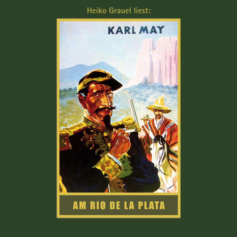 Karl May Am Rio de la Plata - Karl Mays Gesammelte Werke, Band 12 (Ungekürzte Lesung) karl jansen aleander am reichstage zu worms 1521