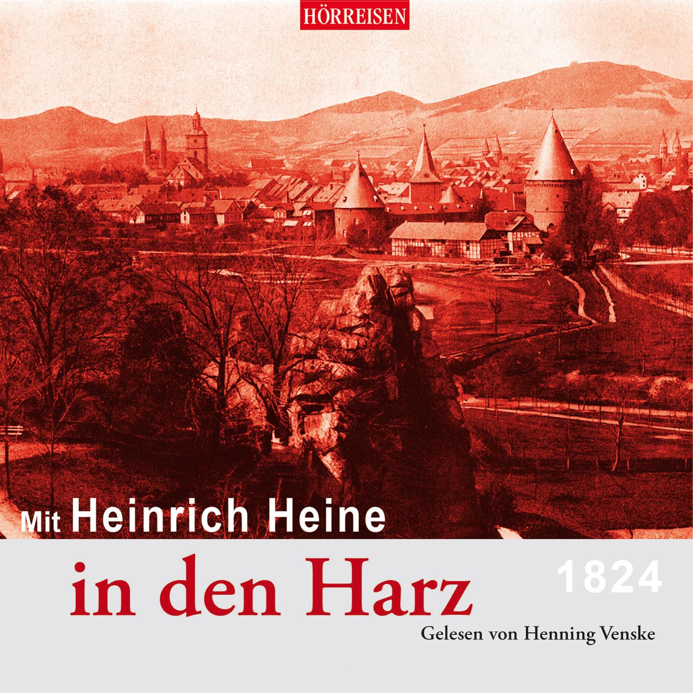 Heinrich Heine Mit Heinrich Heine in den Harz (Gekürzt) ремень quelle heine 35463638