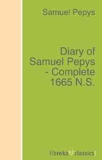 Samuel Pepys Diary of Samuel Pepys - Complete 1665 N.S. недорого