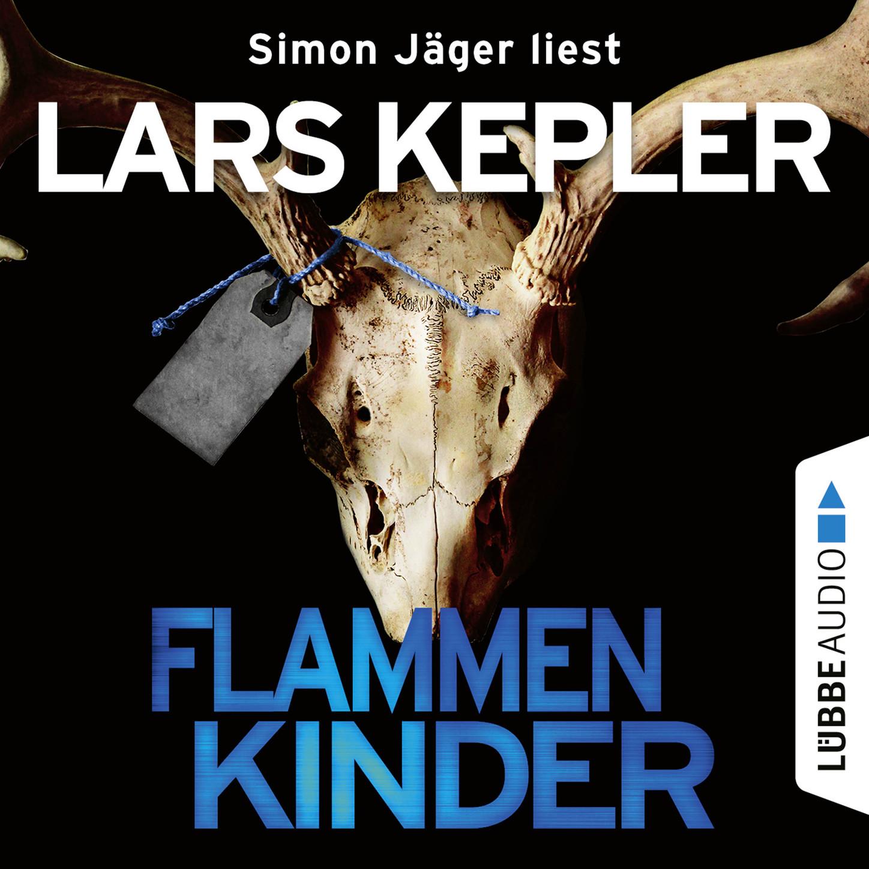 Ларс Кеплер Flammenkinder (Ungekürzt)