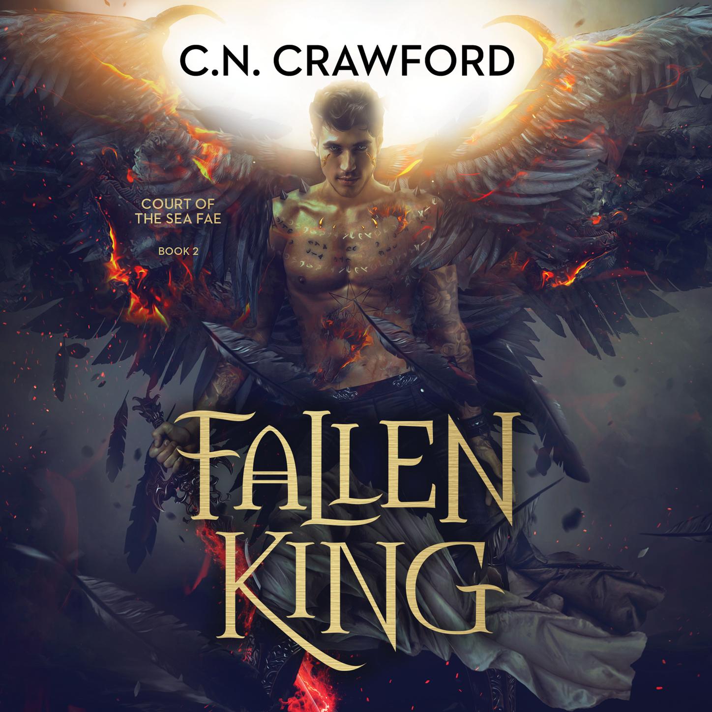 C.N. Crawford Fallen King - Court of the Sea Fae Trilogy, Book 2 (Unabridged) jennifer brody the united continuums the continuum trilogy book 3 unabridged