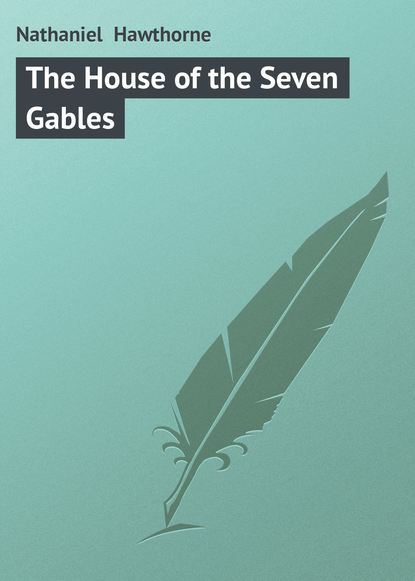 Натаниель Готорн The House of the Seven Gables недорого