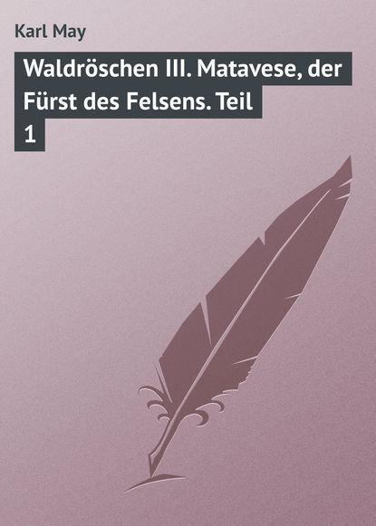 Karl May Waldröschen III. Matavese, der Fürst des Felsens. Teil 1 karl witt josef grundbau taschenbuch teil 1 geotechnische grundlagen