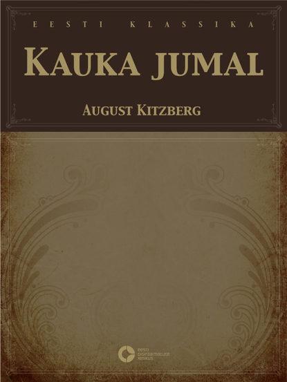 August Kitzberg Kauka jumal eia uus kahe näoga jumal