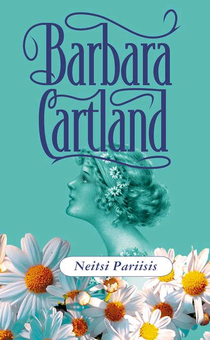 Барбара Картленд Neitsi Pariisis barbara cartland neitsi pariisis