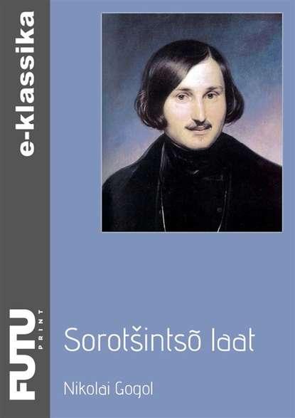 Nikolai Gogol Sorotšintsõ laat nikolai gogol maiöö ehk uppunu